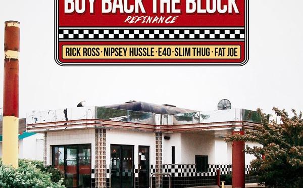 New Music : Rick Ross – 'Buy Back The Block' feat Nipsey Hussle , E-40,Slim Thug & Fat Joe (Remix)